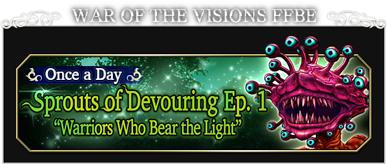 WAR OF THE VISIONS FFBE Sprouts of Devouring